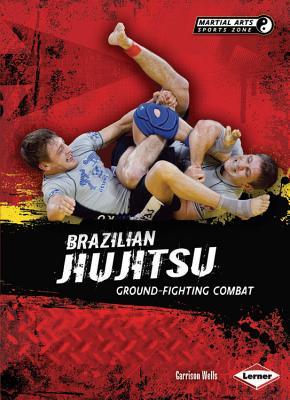 Brazilian Jiujitsu By Wells, Garrison